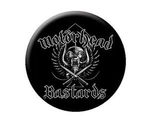 MOTORHEAD bastards BUTTON BADGE